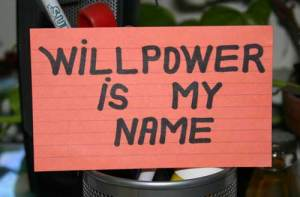 A sign saying 'willpower is my name'
